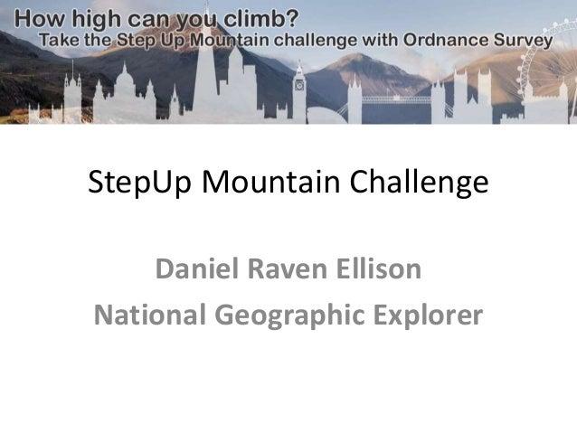 StepUp Mountain Challenge  Daniel Raven Ellison  National Geographic Explorer