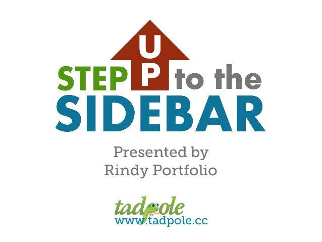 Presented byRindy Portfolio www.tadpole.cc