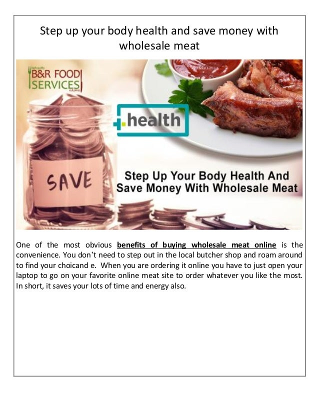 Step up your body health and save money with wholesale meat
