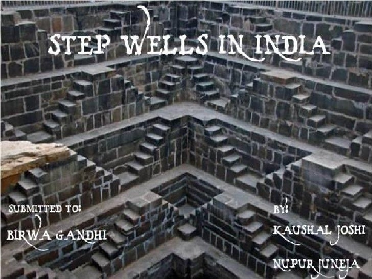 Stepwells, also called bawdi or baoli are wells in which the water can be reached by descending a set of steps. They may b...