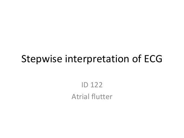 Stepwise interpretation of ECG ID 122 Atrial flutter