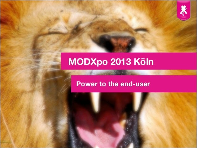 MODXpo 2013 Köln Power to the end-user