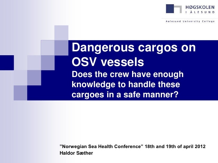 Dangerous cargos on     OSV vessels     Does the crew have enough     knowledge to handle these     cargoes in a safe mann...