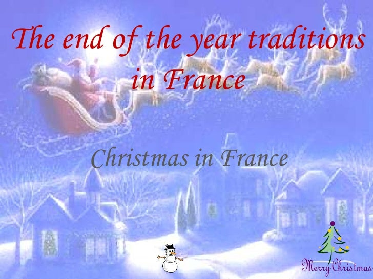 The end of the year traditions in France Christmas in France
