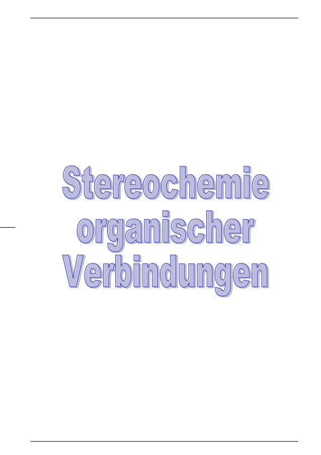 Stereochemie organischer VerbindungenInhaltsverzeichnis:                      -3-