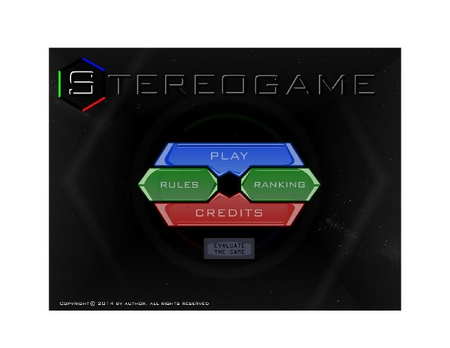 Evaluate The Stereogame  • Please, evaluate the sterogame answering only a few  questions from an eletronic form.  • Your ...