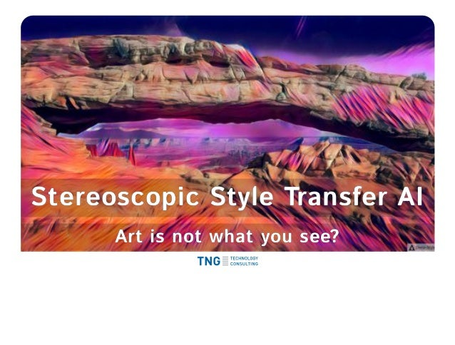 Stereoscopic Style Transfer AIStereoscopic Style Transfer AI Art is not what you see?Art is not what you see?