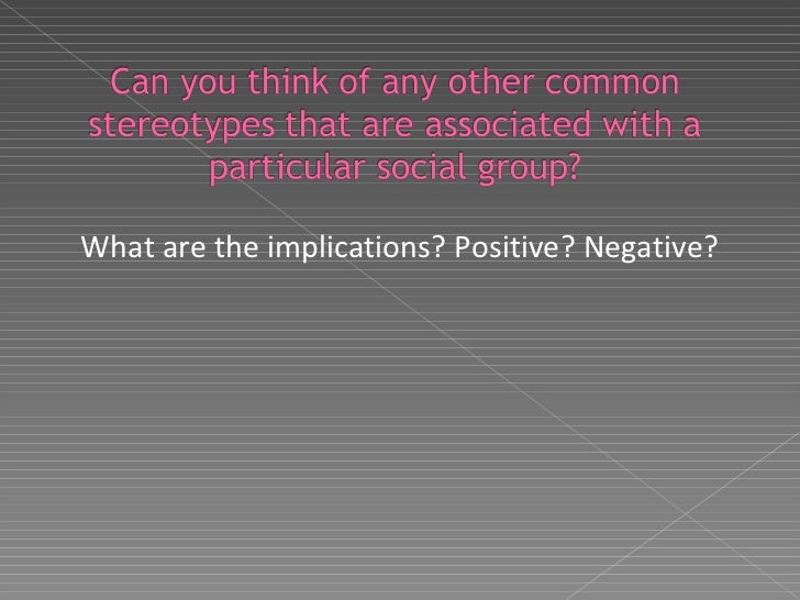 stereotype countertype lesson what are the implications positive negative