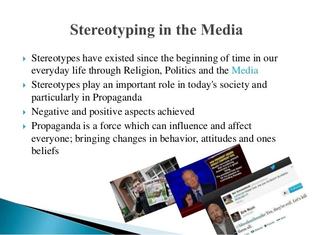 essay on stereotypes in media Stereotypes and stereotyping: a moral analysis 253 social psychology studies the psychic processes involved ill individuals' constructing and using stereotypes.