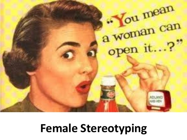 Female Stereotyping