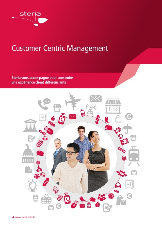 Customer Centric Management Steria vous accompagne pour construire une expérience client différenciante è www.steria.com/fr
