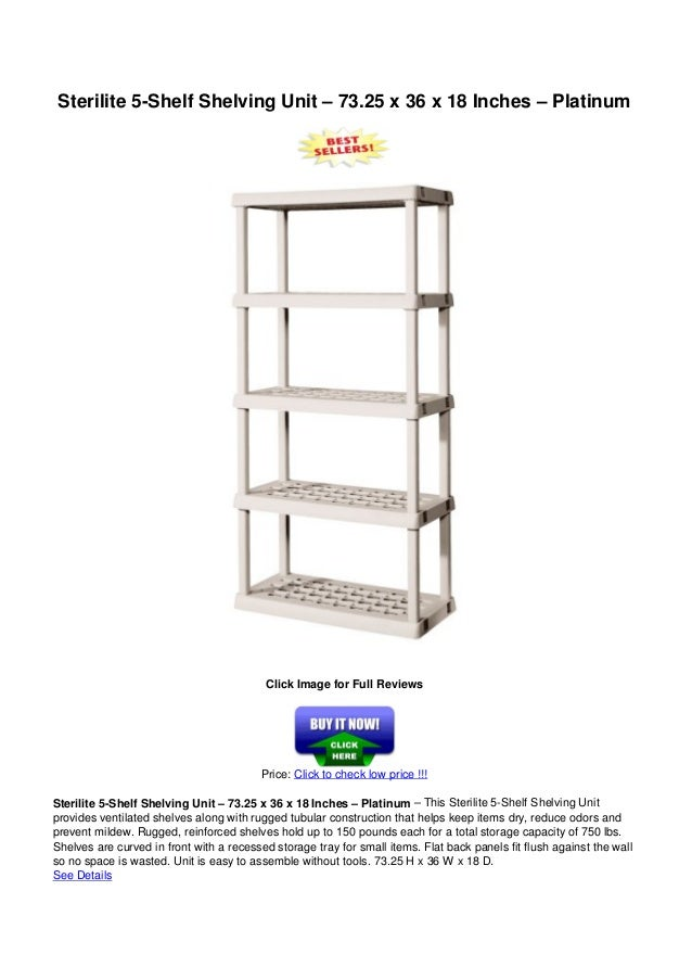 Sterilite 5-Shelf Shelving Unit – 73.25 x 36 x 18 Inches – PlatinumClick Image for Full ReviewsPrice: Click to check low p...
