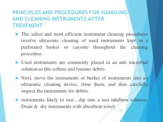 PRINCIPLES AND PROCEDURES FOR HANDLING AND CLEANING INSTRUMENTS AFTER TREATMENT  The safest and most efficient instrument...