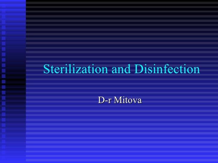 Sterilization and Disinfection D-r Mitova