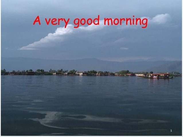 A very good morning 1