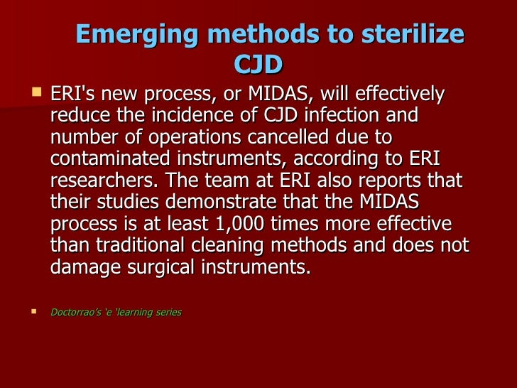 Emerging methods to sterilize                    CJD     ERI's new process, or MIDAS, will effectively      reduce the in...