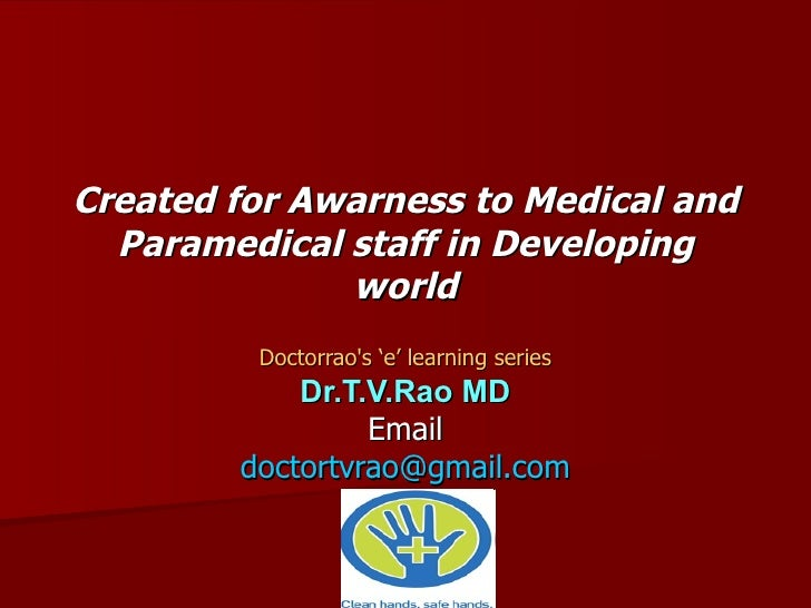 Created for Awarness to Medical and   Paramedical staff in Developing               world          Doctorrao's 'e' learnin...