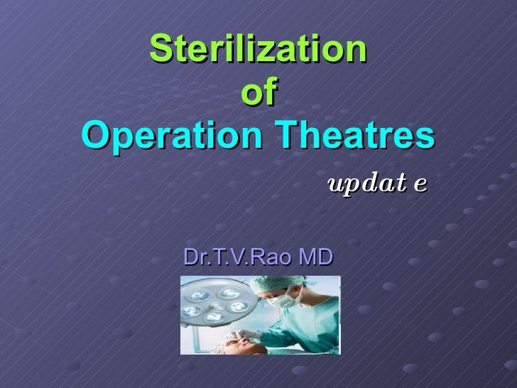 Sterilization of Operation Theatres   update Dr.T.V.Rao MD