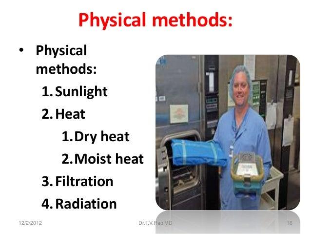 Physical methods:• Physical  methods:   1.Sunlight   2.Heat      1.Dry heat      2.Moist heat   3.Filtration   4.Radiation...