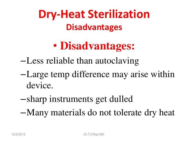Dry-Heat Sterilization                 Disadvantages              • Disadvantages:      –Less reliable than autoclaving   ...