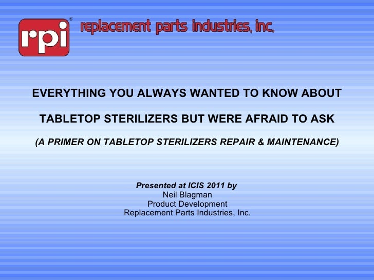 EVERYTHING YOU ALWAYS WANTED TO KNOW ABOUT  TABLETOP STERILIZERS BUT WERE AFRAID TO ASK (A PRIMER ON TABLETOP STERILIZERS ...