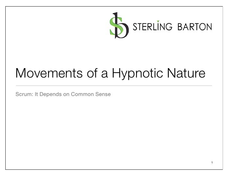 Movements of a Hypnotic Nature Scrum: It Depends on Common Sense                                         1