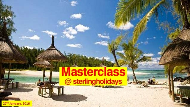 Masterclass @ sterlingholidays 27th January, 2016