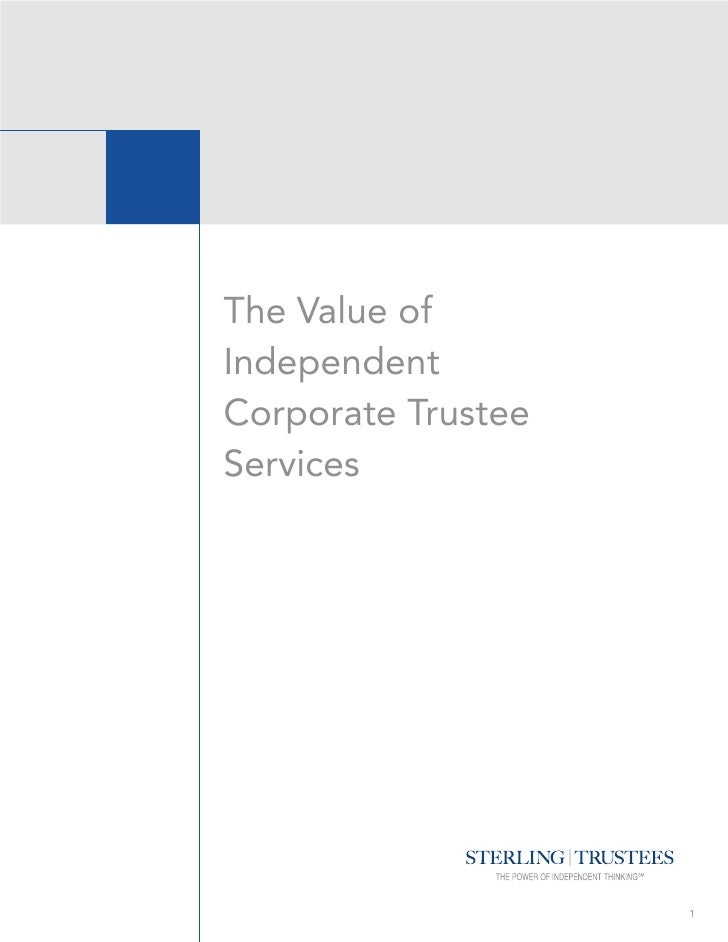 The Value ofIndependentCorporate TrusteeServices                    1