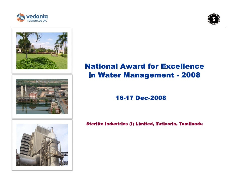 National Award for Excellence  in Water Management - 2008                16-17 Dec-2008    Sterlite Industries (I) Limited...