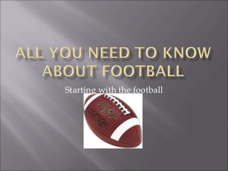 Starting with the football