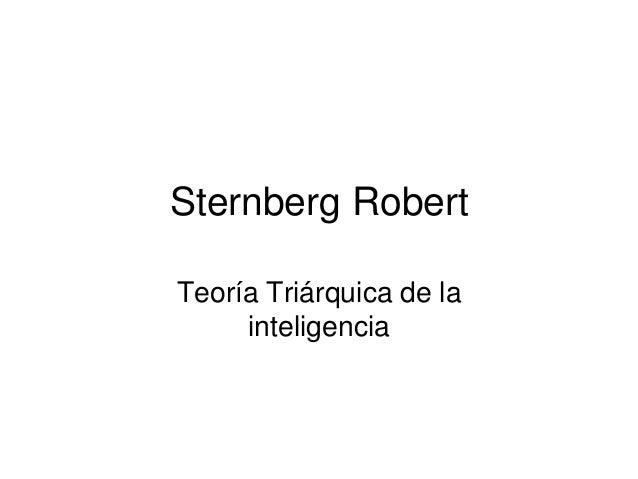 Sternberg RobertTeoría Triárquica de la     inteligencia