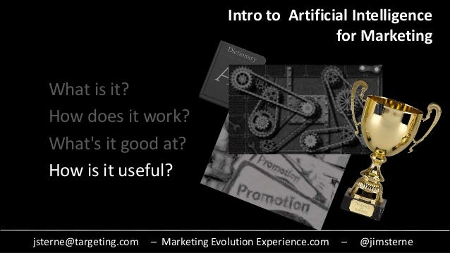 jsterne@targeting.com – Marketing Evolution Experience.com – @jimsterne What is it? How does it work? What's it good at? H...