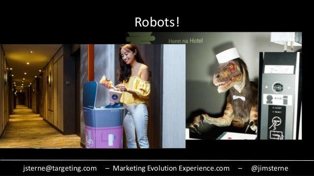 jsterne@targeting.com – Marketing Evolution Experience.com – @jimsterne Robots!