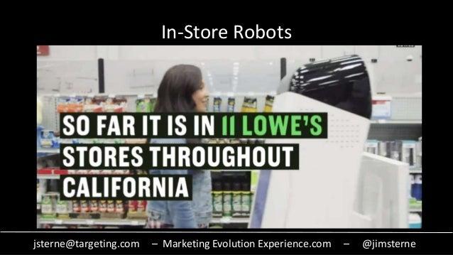 jsterne@targeting.com – Marketing Evolution Experience.com – @jimsterne In-Store Robots