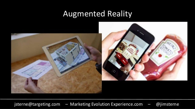 jsterne@targeting.com – Marketing Evolution Experience.com – @jimsterne Augmented Reality