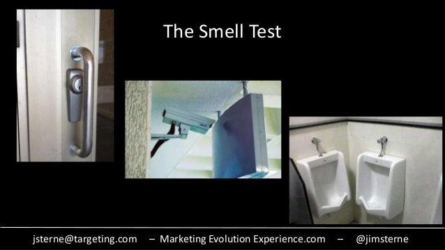 jsterne@targeting.com – Marketing Evolution Experience.com – @jimsterne The Smell Test