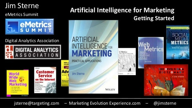 jsterne@targeting.com – Marketing Evolution Experience.com – @jimsterne Jim Sterne eMetrics Summit Digital Analytics Assoc...