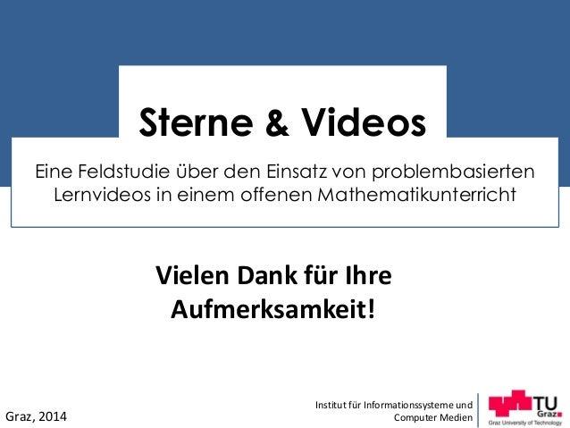 Eine Feldstudie über den Einsatz von problembasierten Lernvideos in einem offenen Mathematikunterricht Institut für Inform...