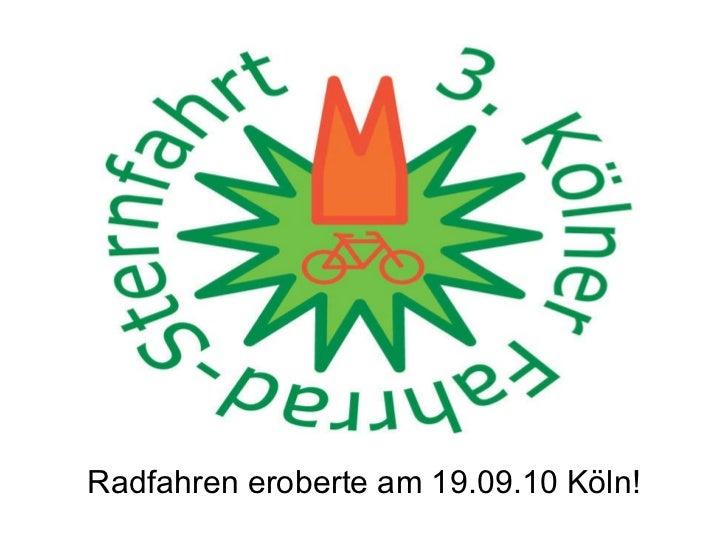 Radfahren eroberte am 19.09.10 Köln!