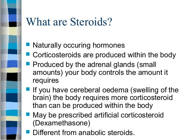what happen to be steroids