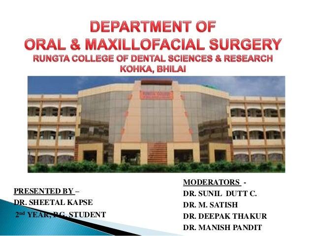 PRESENTED BY – DR. SHEETAL KAPSE 2nd YEAR, P.G. STUDENT MODERATORS - DR. SUNIL DUTT C. DR. M. SATISH DR. DEEPAK THAKUR DR....