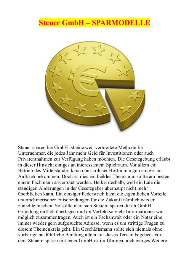 Steuer GmbH – SPARMODELLE  Steuer sparen bei GmbH ist eine weit verbreitete Methode für Unternehmer, die jedes Jahr mehr G...