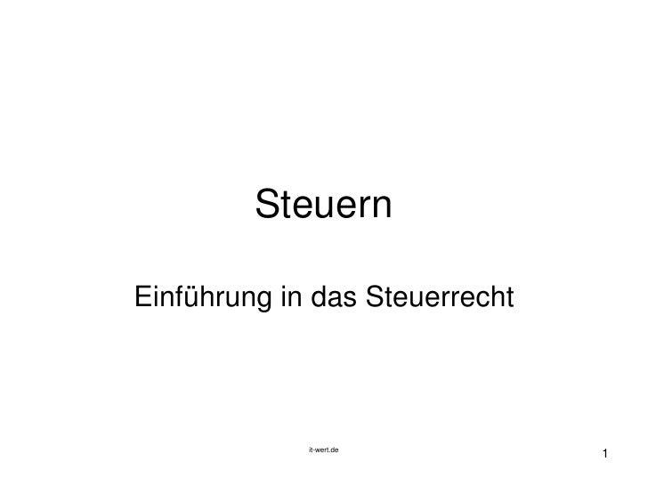 it-wert.de<br />1<br />Steuern<br />Einführung in das Steuerrecht<br />