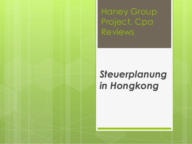 Haney GroupProject, CpaReviewsSteuerplanungin Hongkong