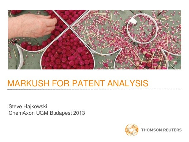 MARKUSH FOR PATENT ANALYSISSteve HajkowskiChemAxon UGM Budapest 2013