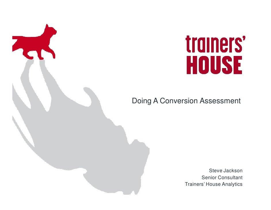 Doing A Conversion Assessment                              Steve Jackson                      Senior Consultant           ...