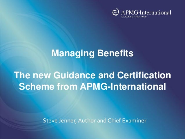 www.apmg-international.com         Managing BenefitsThe new Guidance and Certification Scheme from APMG-International     ...