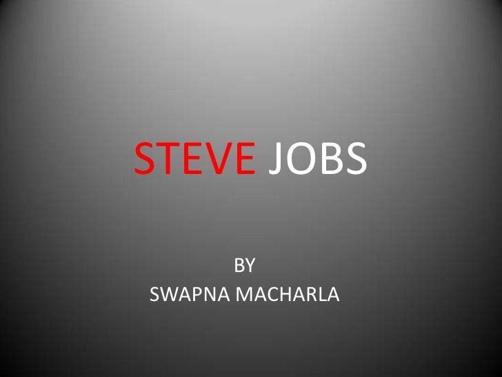 STEVE JOBS       BYSWAPNA MACHARLA