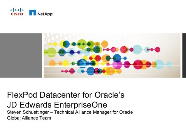 Cisco and NetApp Confidential. For Internal Use Only. Do Not Distribute. FlexPod Datacenter for Oracle's JD Edwards Enterp...