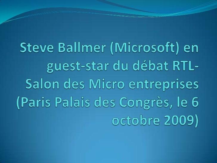 Steve Ballmer (Microsoft) en guest-star du débat RTL-Salon des Micro entreprises (Paris Palais des Congrès, le 6 octobre 2...